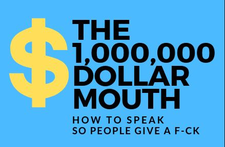 million-dollar-mouth-speak-so-people-give-a-f-ck
