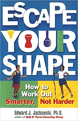 escape-your-shape-how-to-work-out-smarter-not-harder