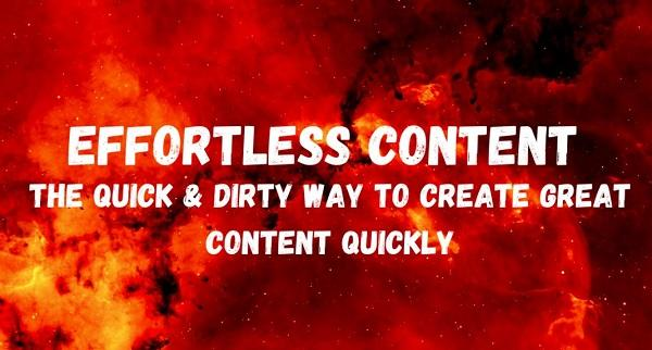 effortless-content-the-quick-dirty-way